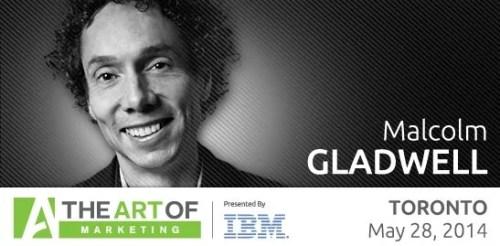 The Art of Marketing — Toronto 2014 — Twitter Image — Malcolm Gladwell