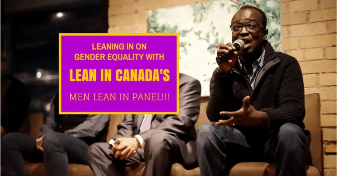 Leaning in on Gender Equality with Lean In Canada's Men Lean In Panel!!!