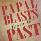 papal-blasts_feature-ad