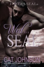 Wed to a SEAL Hot SEALs by Cat Johnson