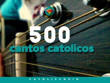 500 cantos catolicos
