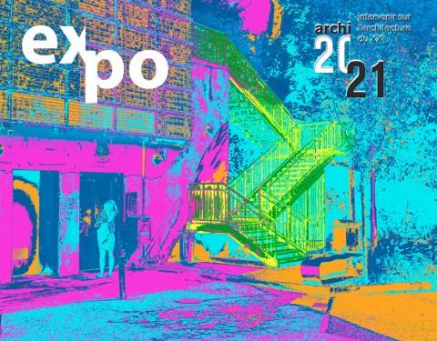 Exposition Archi 20-21: intervenir sur l&rsquo;architecture du XXe siècle<br><p class=