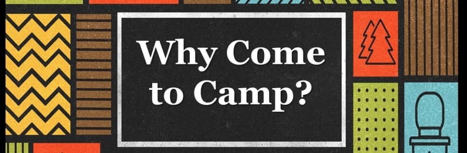 whycometocamp