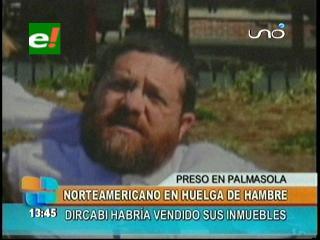 Norteamericano está en huelga de hambre desde hace 10 días en Palmasola