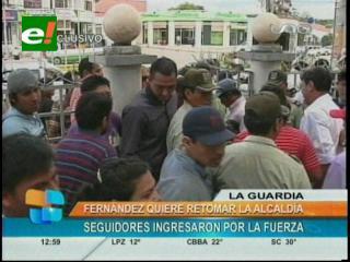 La Guardia: Jenny Fernández quiere retomar la Alcaldía, sus seguidores ingresaron por la fuerza