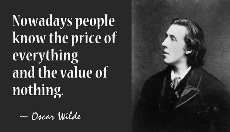 Famous-People-–-Popular-Quotes-–-Words-of-Wisdom-–-Messages-–-thoughts-–-Sayings-Nowadays-people-know-the-price-of-everything-and-the-value-of-nothing-Oscar-Wilde