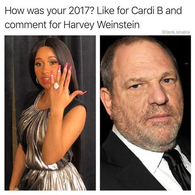 dopl3r com   Memes   How was your 2017  Like for Cardi B and comment     Like for Cardi B and comment for Harvey Weinstein  tank
