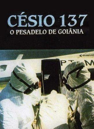 Poster do filme Césio 137 - O Pesadelo de Goiânia