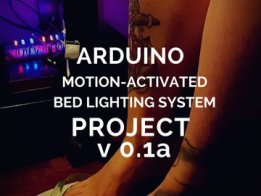 Arduino assisted night time bed light