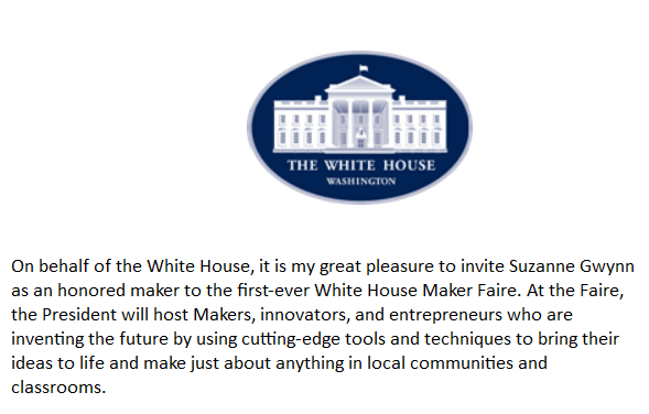 Suzanne Gwynn's invitation to the White House for the first ever White House Maker Faire