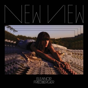 """Eleanor Friedberger- """"New View"""""""
