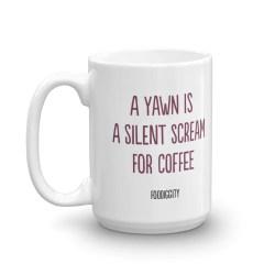 Graceful Coffee Mug A Yawn Is A Silent Scream Coffee Mug Foodiggity Shop Oversized Coffee Mugs A Yawn Is A Silent Scream