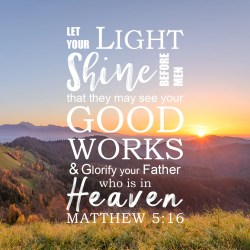 Radiant Matw Light Shine Bible Verses To Go Matw Let Your Light Shine Before Men Free Bible Art Bible Verses About Lighthouse Bible Verses About Light Defeating Ness