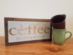 Piquant Coffee Home Accent Wood Sign Coffee Hug A Cup Custom Wood Sign Random Harvest Marketplace Wood Coffee Cup Hers Wood Coffee Cup Plans