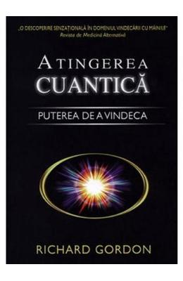 Atingerea Cuantica - Richard Gordon