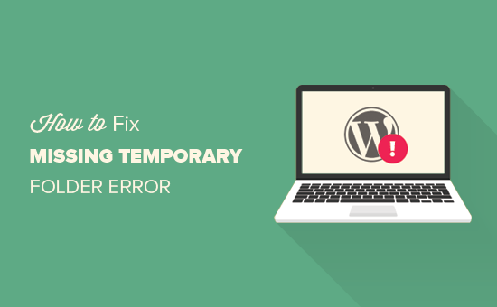 How to fix 'Missing temporary folder' error in WordPress