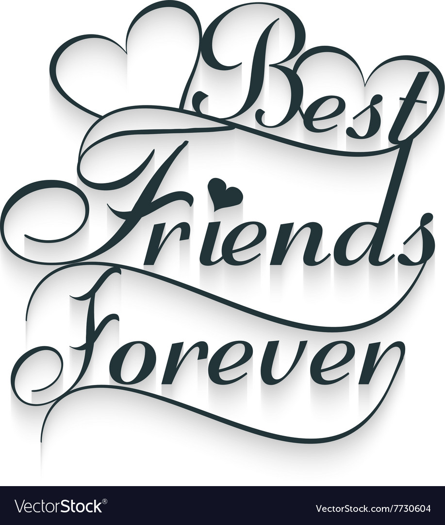 Sleek Friends Forever Calligraphy Text Vector Image Friends Forever Calligraphy Text Royalty Free Vector Friend S Poses Friend S Captions photos Best Friend Pictures