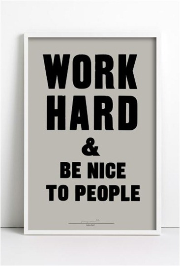 work hard be nice