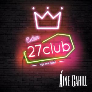 Aine Cahill 27club