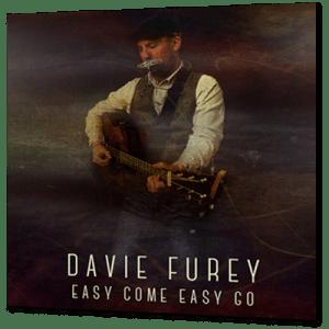 Davie Furey easy come easy go