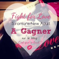 "Fight for love, un autre roman ""New Adult"" #concours"