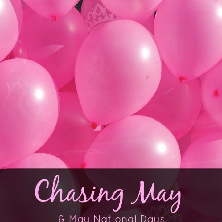Chasing May & May National Days
