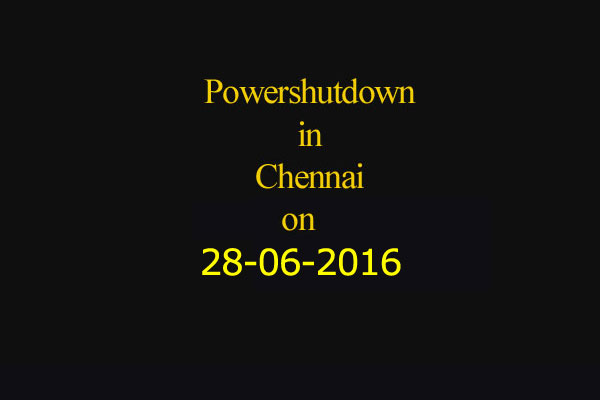 Chennai Power Shutdown Areas on 28-06-2016
