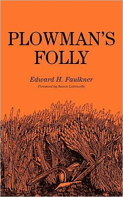 Plowman's Folly by Edward H. Faulkner