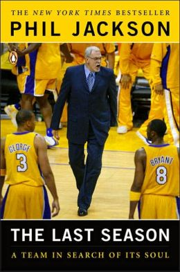 The Last Season: A Team In Search Of Its Soul by Phil Jackson