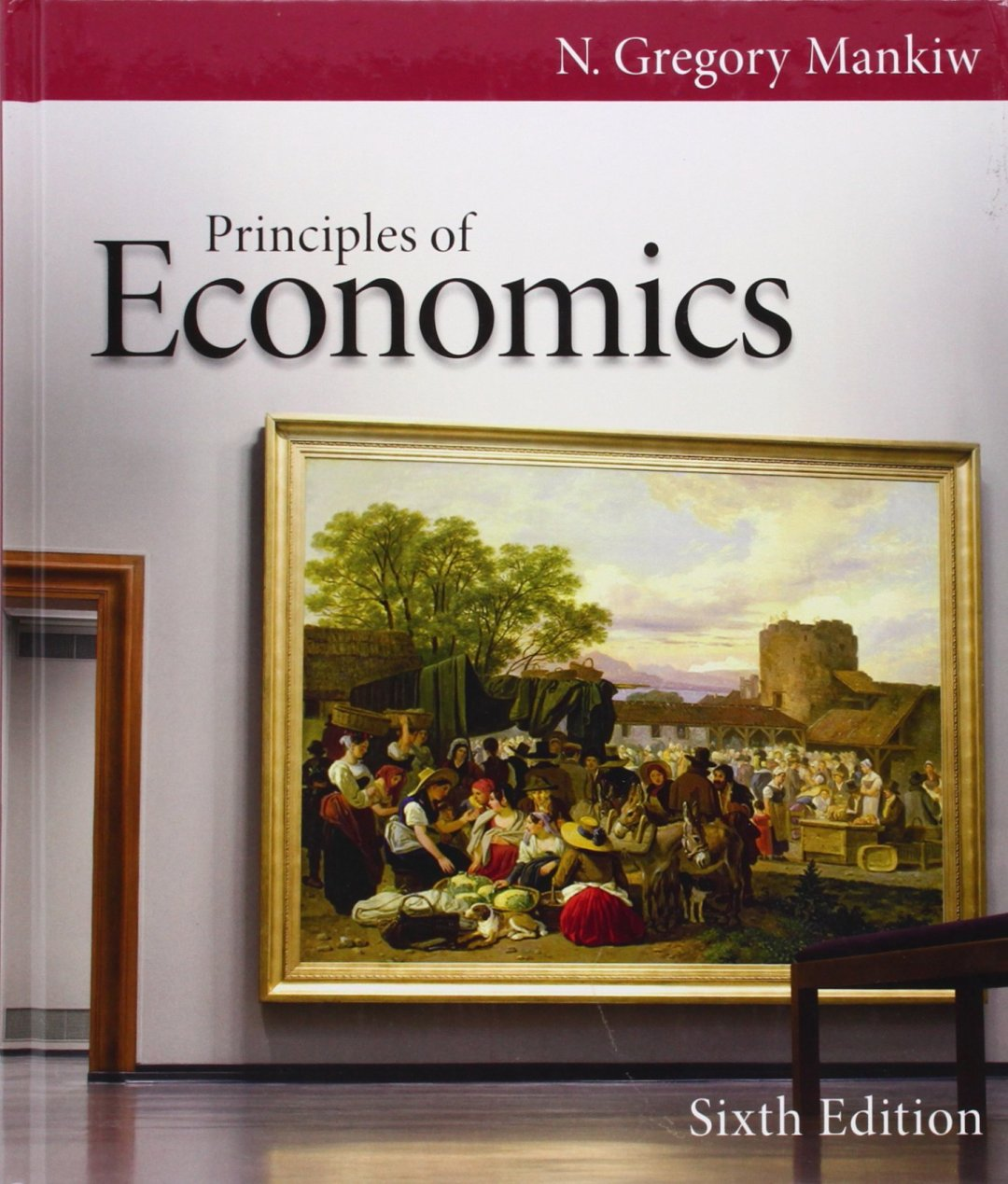 Principles of Economics by N. Gregory Mankiw