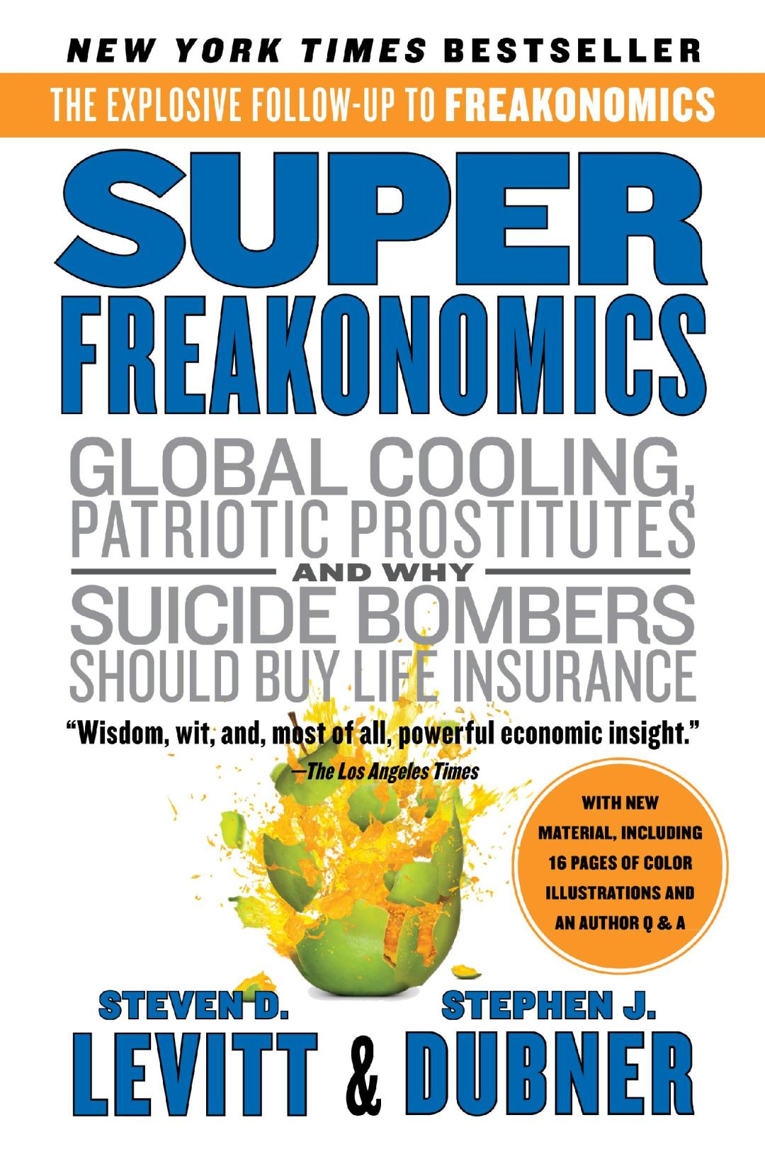 Super Freakonomics: Global Cooling, Patriotic Prostitutes And Why Suicide Bombers Should Buy Life Insurance by Steven D. Levitt & Stephen J. Dubner