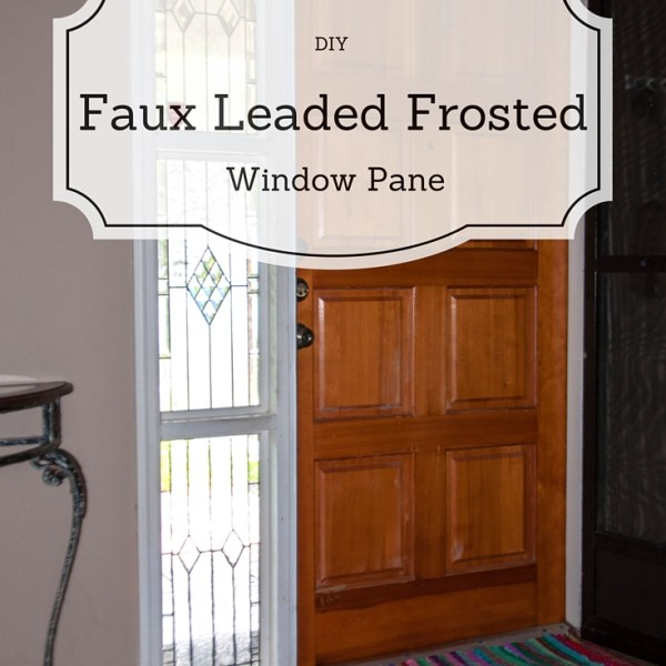 Create your own Easy DIY Faux Leaded Frosted Window Pane cherylboglioli.com