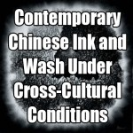 Contemporary-Chinese-Ink-and-Wash-Under-Cross-Cultural-Conditions