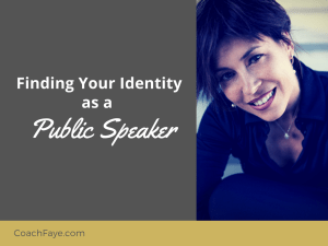 Finding Your Identity as a Public Speaker