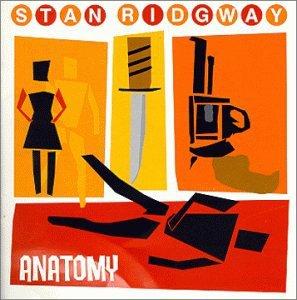Stan Ridgway: Anatomy