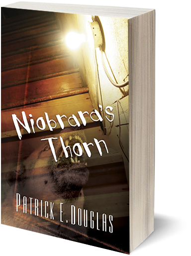 Niobrara's Thorn by Patrick E. Douglas
