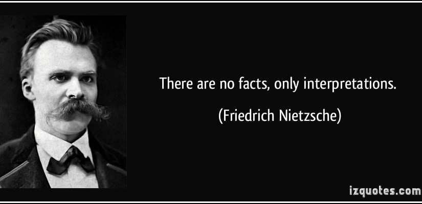 quote-there-are-no-facts-only-interpretations-friedrich-nietzsche-135858