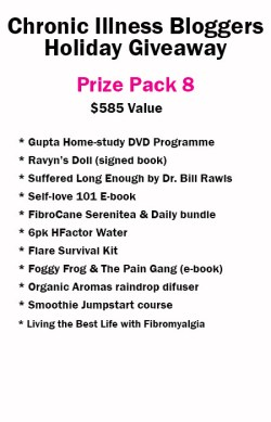 Prize Pack 8 includes • Gupta Home-Study DVD Programme donated by Gupta Programme • FibroCane Serenitea & Daily donated by FibroCane.com • 6 Pack of H-Factor Water donated by H-Factor Water • Self-Love 101 e-book (digital) donated by notstandingstillsdisease.com • Flare Survival Kit donated by Mini2z.com • Foggy Frog and the Pain Gang book (digital) donated by Megan Schartner • Ravyn's Doll book signed donated by Melissa Swanson • Raindrop essential oil diffuser from OrganicAromas.com • Smoothie Jumpstart Course from Sue Ingbretson • Suffered Long Enough by Dr. Bill Rawls donated by VitalPlan.com • Living the Best Life with Fibromyalgia by Alisha Nurse