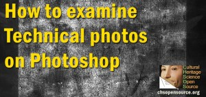 How to examine Technical photos on Photoshop