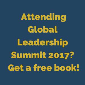 Attending Global Leadership Summit 2017- Get a free book!