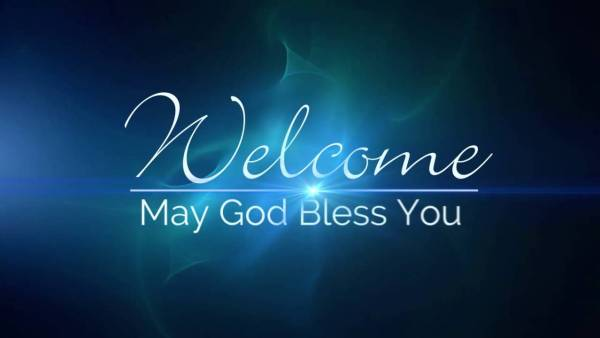 Welcome – May God Bless…