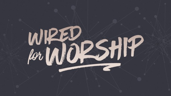 wired-for-worship