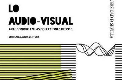 HASTA EL 12 DE JULIO ·EXPOSICIÓN · LO AUDIO-VISUAL