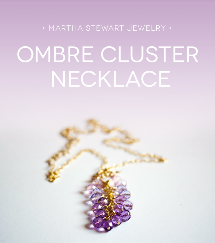 Ombre Cluster Necklace DIY with Martha Stewart Jewelry