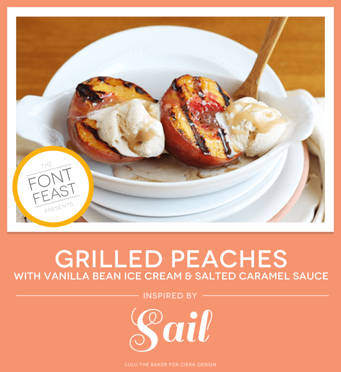 the font feast presents grilled peaches with vanilla bean ice cream and salted caramel sauce