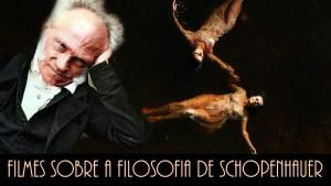 12 Filmes Sobre a Filosofia de Schopenhauer