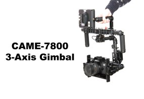 a Look at the CAME 7800 3-axis Camera Gimbal from Tom Antos