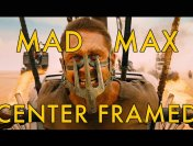 A Look at the Center Framing of Mad Max: Fury Road from Vashi Nedomansky