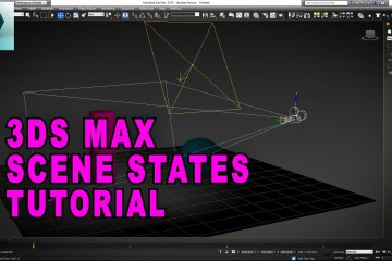 3ds max Tutorial: Scene States from TunnelvizionTV