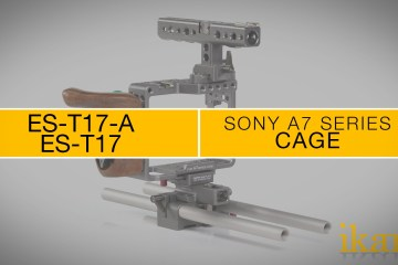 The ikan Tilta ES-T17-A & ES-T17 Sony a7 Camera Series Cage
